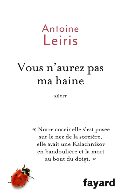 Vous n'aurez pas ma haine : récit / Antoine Leiris | Leiris, Antoine. Auteur