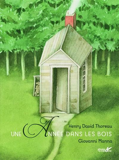 Une année dans les bois / Henry David Thoreau | Thoreau, Henry David (1817-1862). Auteur