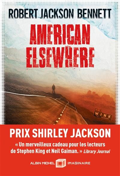 American elsewhere / Robert Jackson Bennett | Bennett, Robert Jackson (1984-....). Auteur