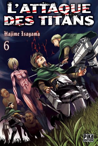 L' attaque des titans. 6 / Hajime Isayama | Isayama, Hajime. Auteur