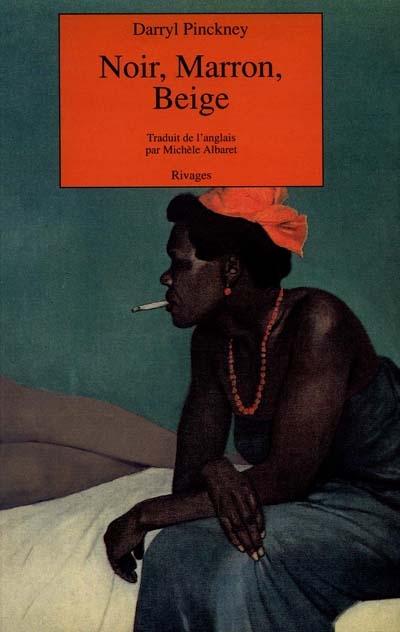 Noir, marron, beige / Darryl Pinckney | Pinckney, Darryl (1953-....). Auteur