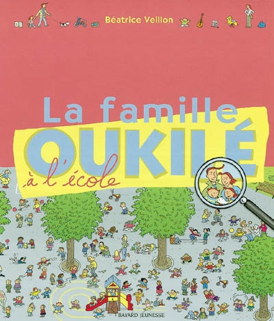 La famille Oukilé à l'école   Béatrice Veillon (1959-....). Auteur