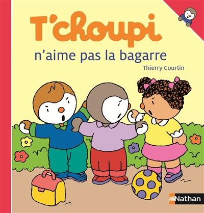 T'choupi n'aime pas la bagarre / illustrations de Thierry Courtin | Courtin, Thierry (1954-....). Illustrateur
