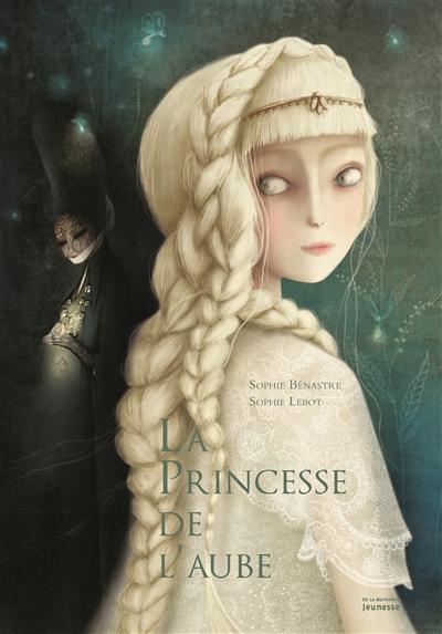 La princesse de l'aube / Sophie Bénastre | Bénastre, Sophie (1968-....). Auteur