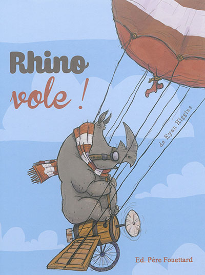 Rhino vole ! | Higgins, Ryan T.. Auteur
