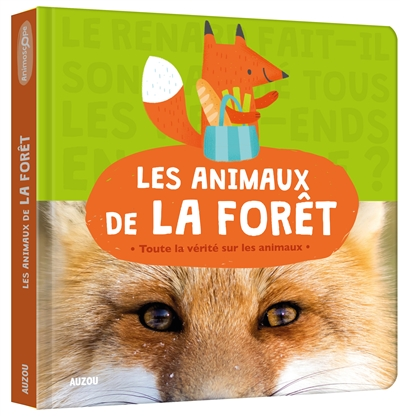 Les animaux de la forêt : toute la vérité sur les animaux