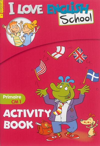 I love English school, primaire CM1 : activity book