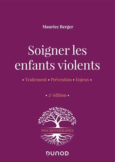 Soigner les enfants violents : traitement, prévention, enjeux