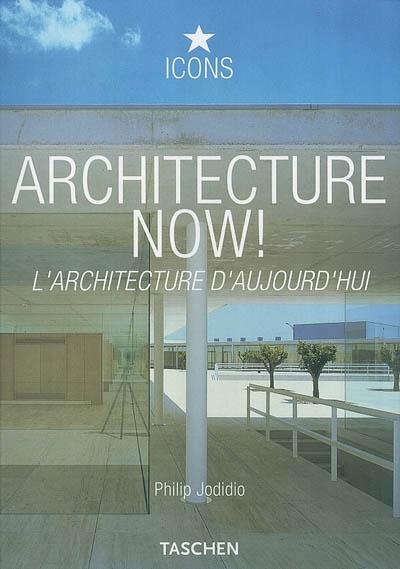 Architecture now ! : l'architecture aujourd'hui | Jodidio, Philip (1954-....)