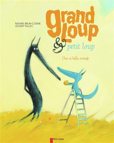 Grand loup & petit loup : une si belle orange / Nadine Brun-Cosme   Brun-Cosme, Nadine (1960-....). Auteur