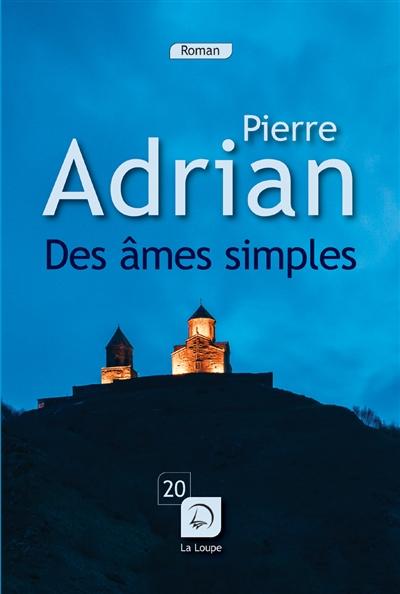 Des ames simples (GC) / Pierre Adrian |