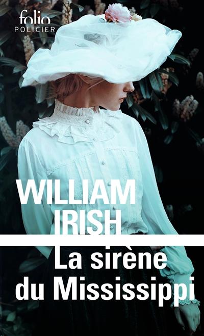 La sirène du Mississipi | William Irish (1903-1968). Auteur