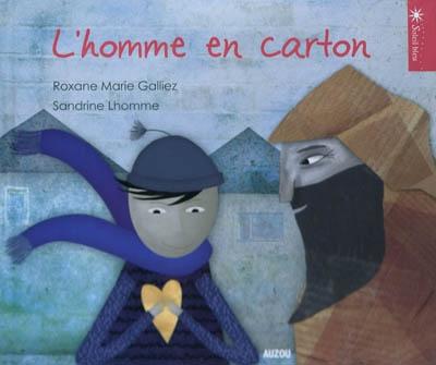 homme en carton (L') | Galliez, Roxanne-Marie. Auteur