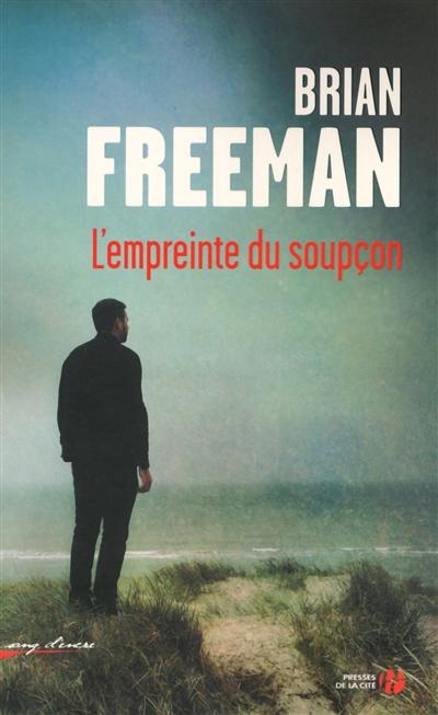 L' empreinte du soupçon : roman / Brian Freeman | Freeman, Brian. Auteur