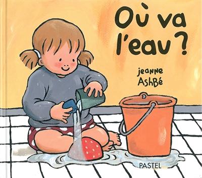 Où va l'eau ? | Ashbé, Jeanne (1955-....)