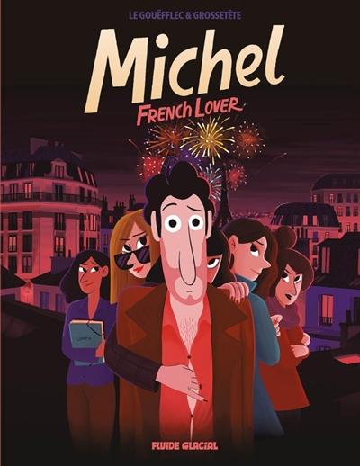 Michel, French lover / scénario Arnaud Le Gouëfflec | Le Gouëfflec, Arnaud (1974-....). Auteur