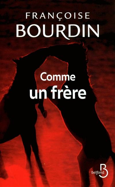 Comme un frère / Françoise Bourdin   Bourdin, Françoise (1952-....). Auteur