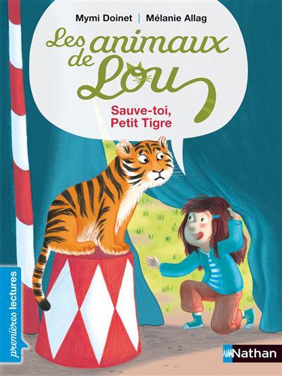 Les animaux de Lou. Sauve-toi, petit tigre