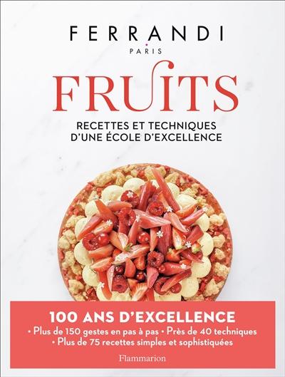 Fruits : recettes et techniques d'une école d'excellence