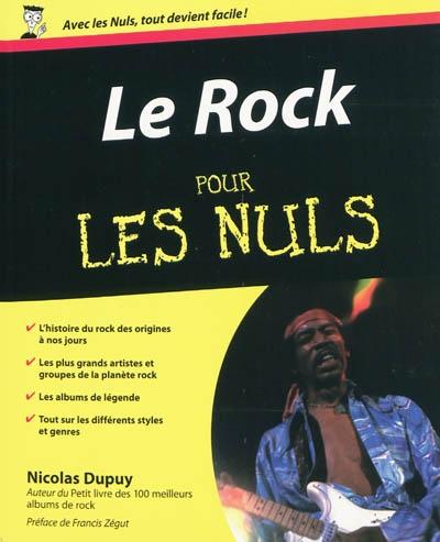 rock pour les nuls (Le) | Dupuy, Nicolas (1972-....). Auteur