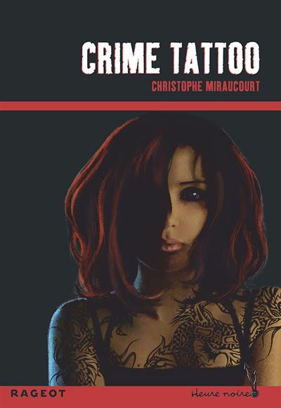 Crime tatoo / Christophe Miraucourt | Miraucourt, Christophe. Auteur