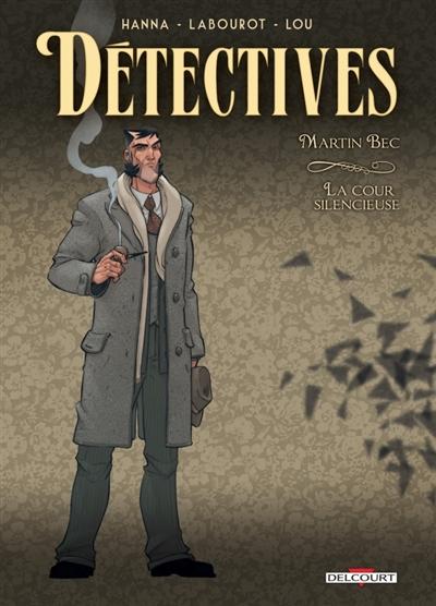 Détectives. Vol. 4. Martin Bec : la cour silencieuse