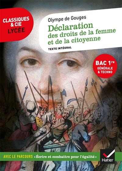 Déclaration des droits de la femme et de la citoyenne (1791) : texte intégral suivi d'un dossier nouveau bac : bac 1re générale et techno