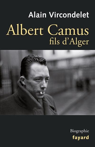 Albert Camus, fils d'Alger / Alain Vircondelet   Alain Vircondelet