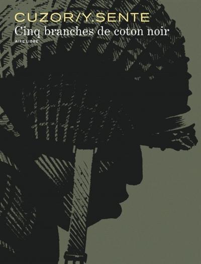 Cinq branches de coton noir | Sente, Yves (1964-....)