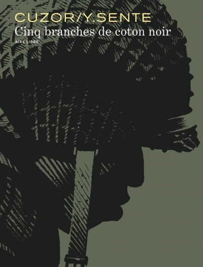 Cinq branches de coton noir | Sente, Yves. Auteur