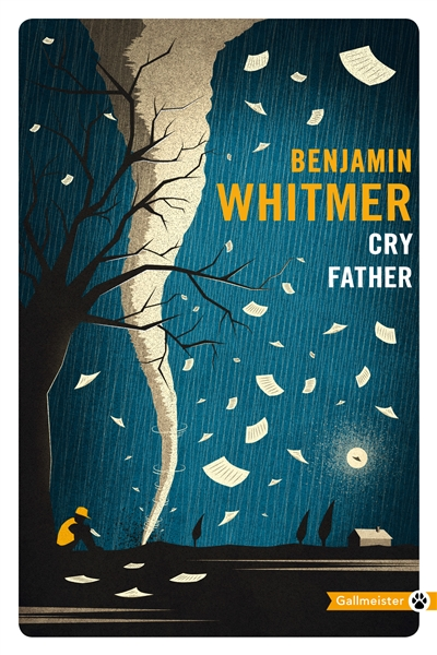 Cry father : roman / Benjamin Whitmer | Whitmer, Benjamin  (1972-....). Auteur