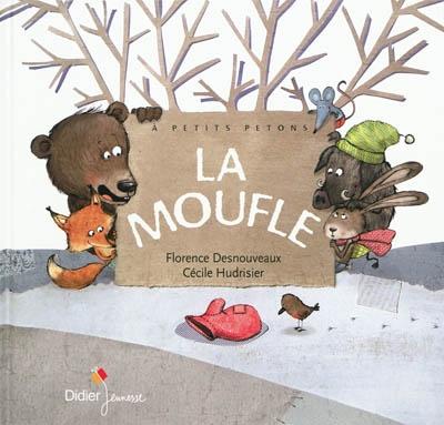 La moufle / une histoire contée par Florence Desnouveaux   Desnouveaux, Florence. Auteur