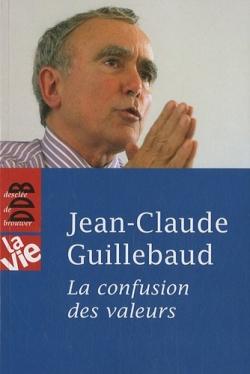 confusion des valeurs (La)   Guillebaud, Jean-Claude (1944-....). Auteur