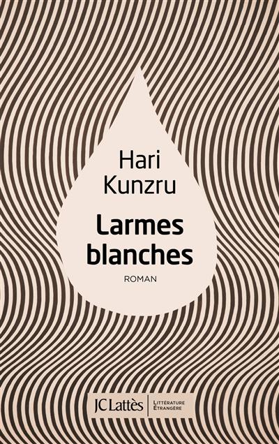 Larmes blanches | Kunzru, Hari (1969-....). Auteur