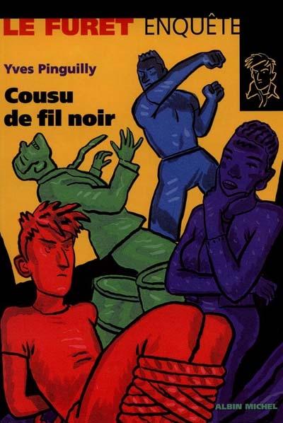 Cousu de fil noir   Pinguilly, Yves (1944-....)