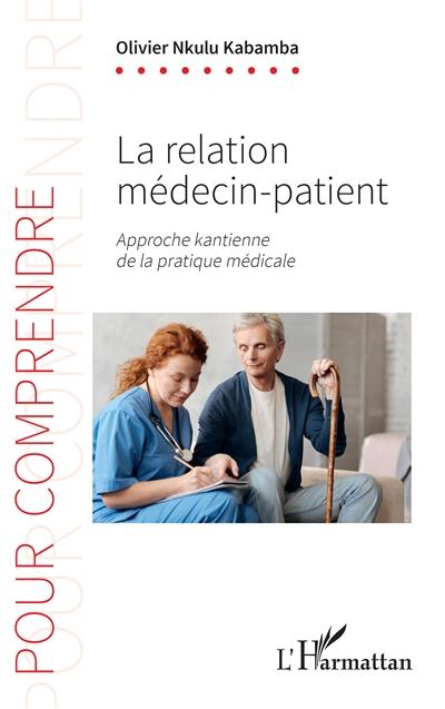 La relation médecin-patient : approche kantienne de la pratique médicale