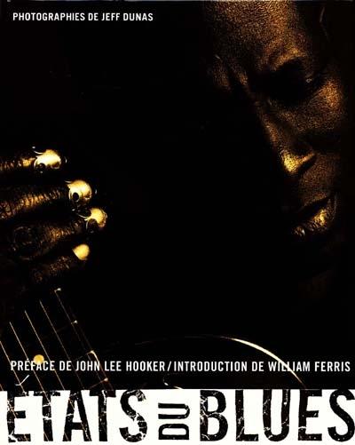 Etats du blues / [photogr.] Jeff Dunas | Dunas, Jeff