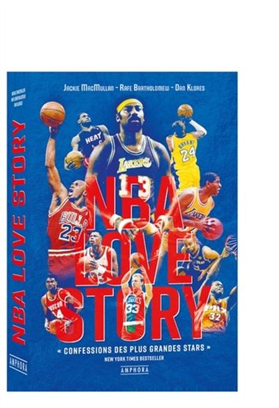 NBA love story / Jackie MacMullan, Rafe Bartholomew, Dan Klores   MacMullan, Jackie. Auteur