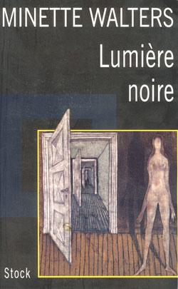 Lumière noire : roman / Minette Walters | Walters, Minette. Auteur