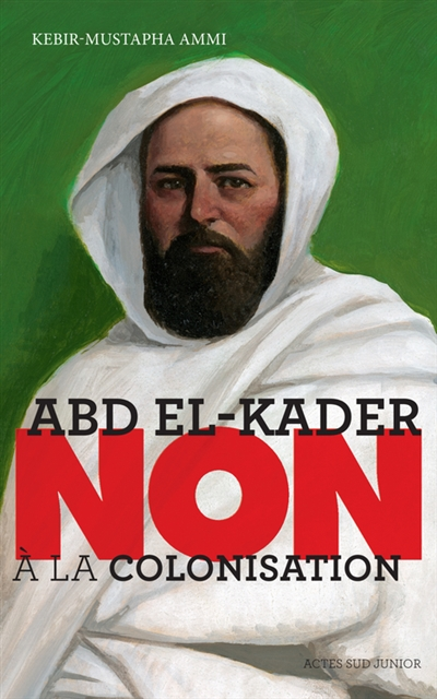 Abd el-Kader : non à la colonisation