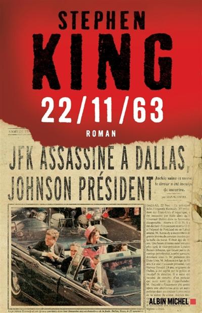 22-11-63 : roman / Stephen King   King, Stephen (1947-....). Auteur