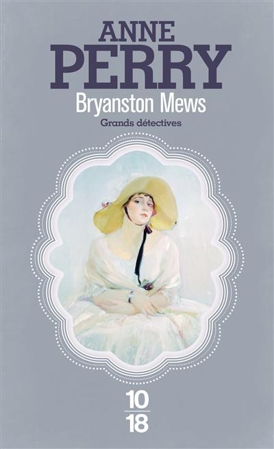 Bryanston Mews / Anne Perry | Perry, Anne (1938-....). Auteur
