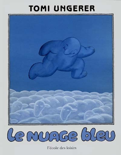 Le nuage bleu | Tomi Ungerer (1931-2019)