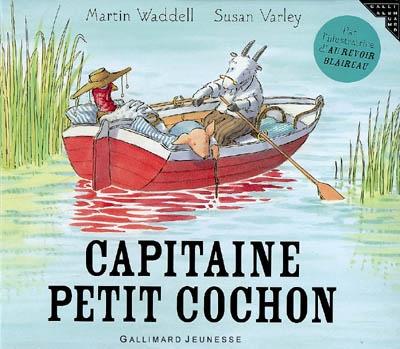 Capitaine Petit Cochon / Martin Waddell, Susan Varley | Waddell, Martin (1941-....). Auteur