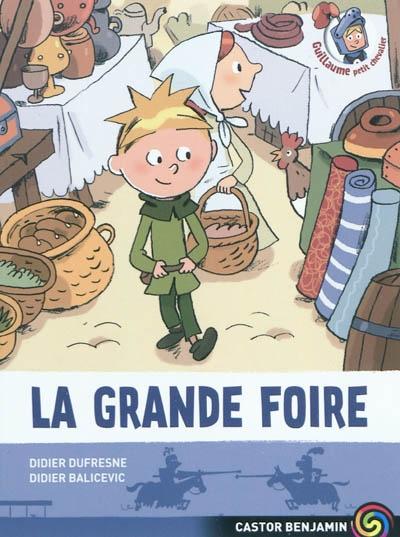 Guillaume petit chevalier. Vol. 6. La grande foire
