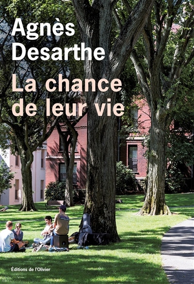 La chance de leur vie / Agnès Desarthe | Desarthe , Agnès. Auteur