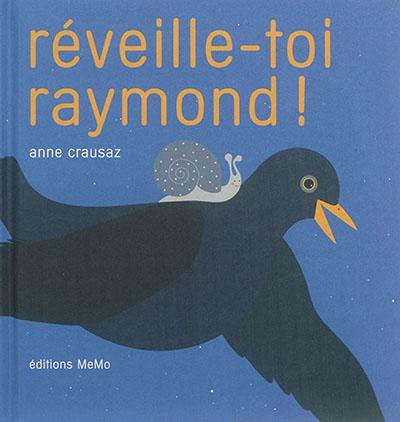 Réveille-toi-Raymond-!