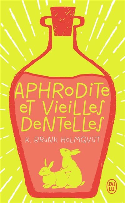 Aphrodite et vieilles dentelles / Karin Brunk Holmqvist | Brunk-Holmqvist, Karin (1944-....). Auteur