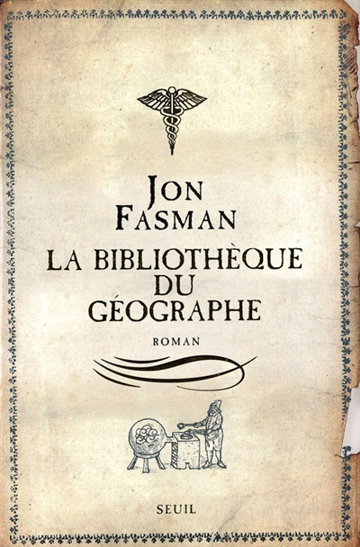 La bibliothèque du géographe / Jon Fasman   Fasman, Jon. Auteur