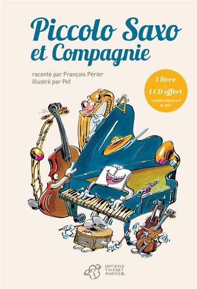 Piccolo Saxo et compagnie ou La petite histoire d'un grand orchestre. suivi de Passeport pour Piccolo Saxo et compagnie | Broussolle, Jean (19..-....) - parolier